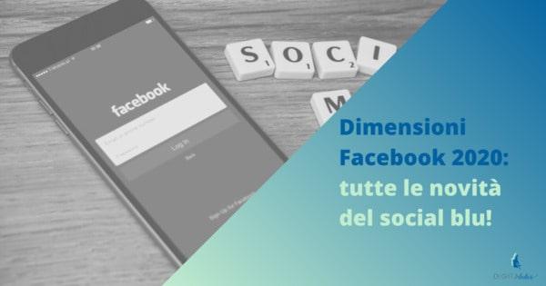 Dimensioni Facebook 2020: tutte le novità del social blu!